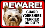 BEWARE Guard Dog on Duty Sign - Yorkshire Terrier