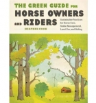 The Green Guide for Horse Owners and Riders Book by Heather Cook